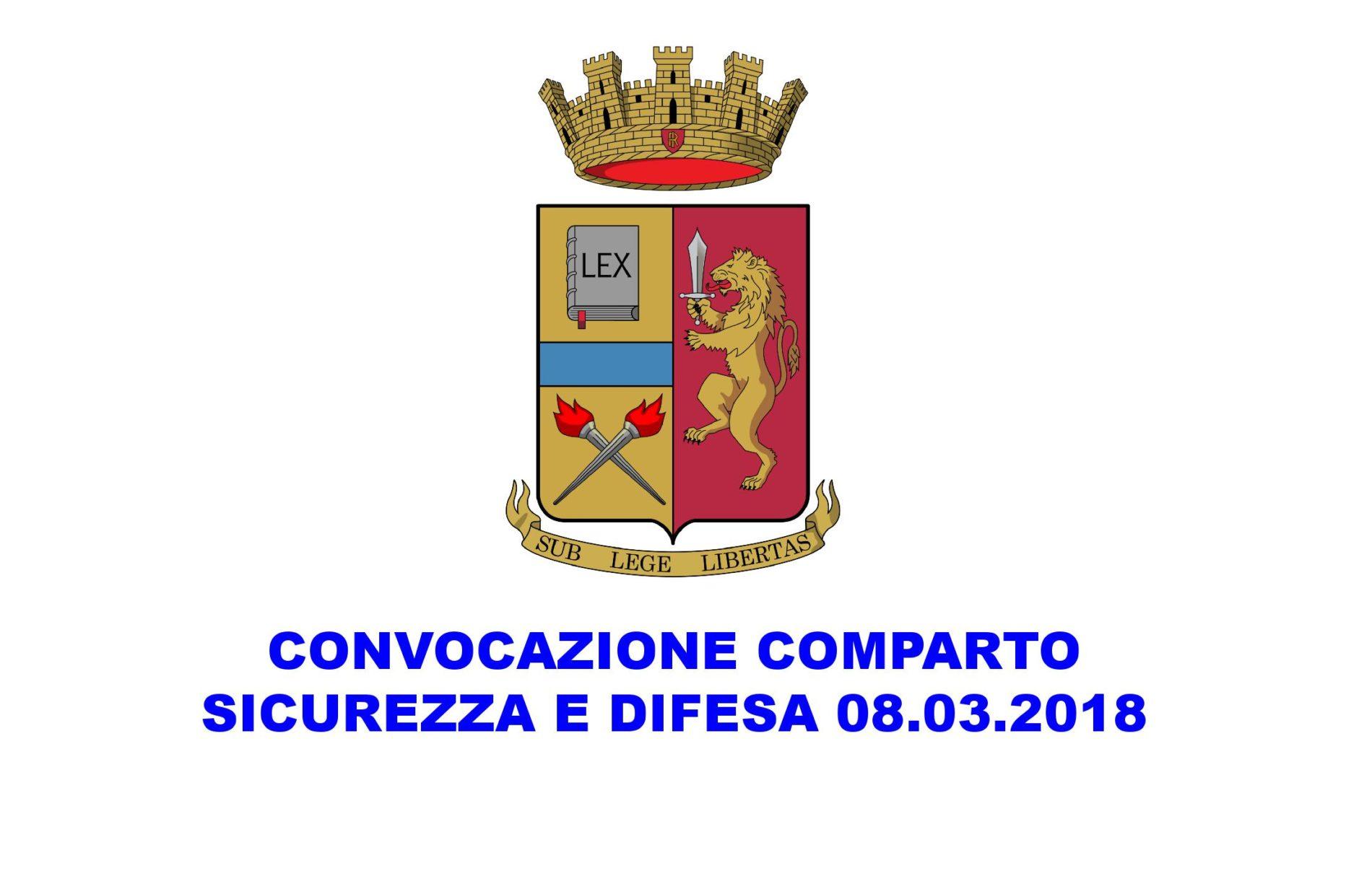 Convocazione Comparto Sicurezza e Difesa 08.03.2018